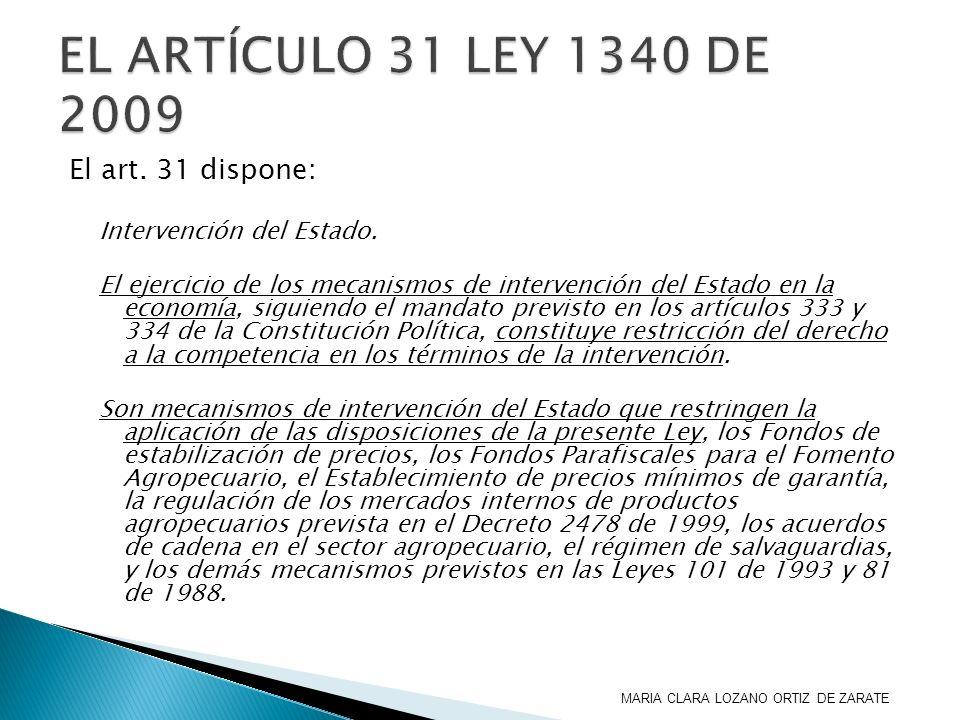 EL ARTÍCULO 31 LEY 1340 DE 2009 El art. 31 dispone: