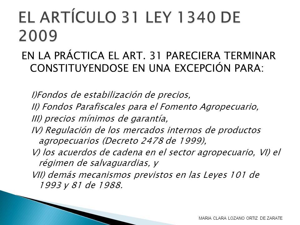 EL ARTÍCULO 31 LEY 1340 DE 2009 EN LA PRÁCTICA EL ART. 31 PARECIERA TERMINAR CONSTITUYENDOSE EN UNA EXCEPCIÓN PARA: