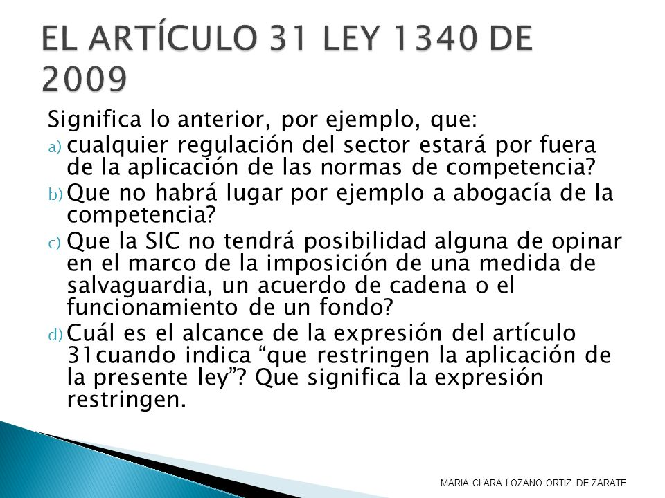 EL ARTÍCULO 31 LEY 1340 DE 2009Significa lo anterior, por ejemplo, que: