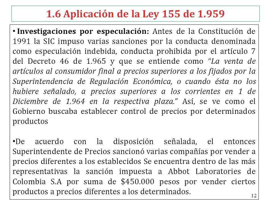 1.6 Aplicación de la Ley 155 de 1.959