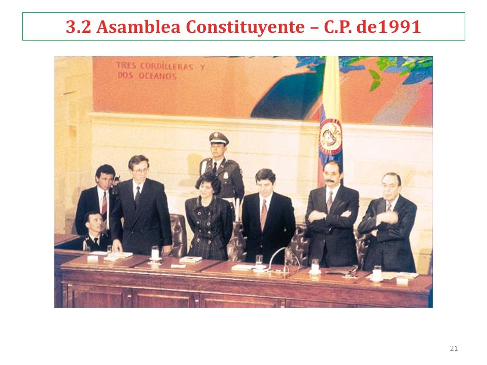 3.2 Asamblea Constituyente – C.P. de1991