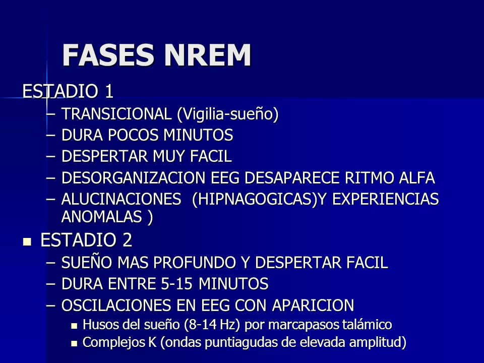 FASES NREM ESTADIO 1 ESTADIO 2 TRANSICIONAL (Vigilia-sueño)