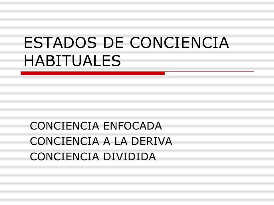 ESTADOS DE CONCIENCIA HABITUALES