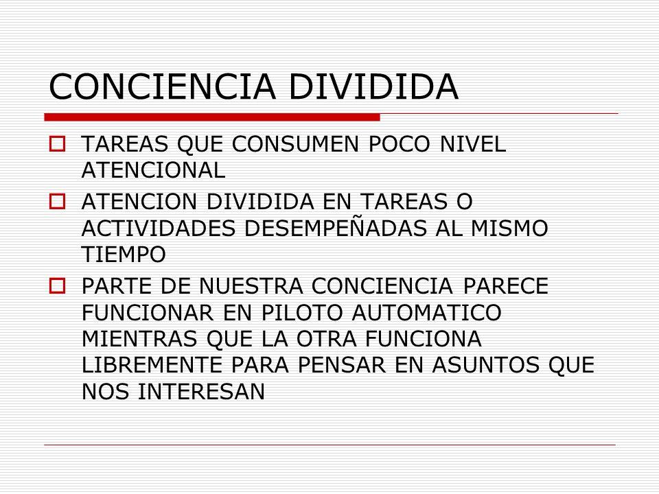 CONCIENCIA DIVIDIDA TAREAS QUE CONSUMEN POCO NIVEL ATENCIONAL
