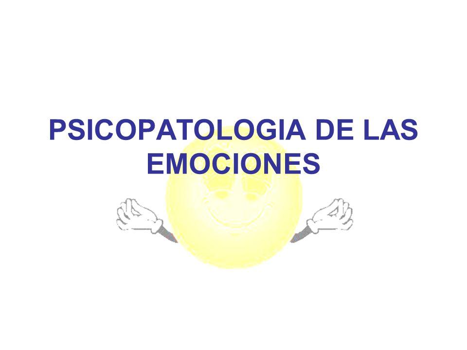 PSICOPATOLOGIA DE LAS EMOCIONES