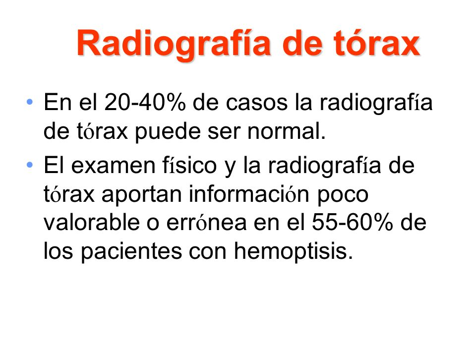 Radiografía de tórax En el 20-40% de casos la radiografía de tórax puede ser normal.