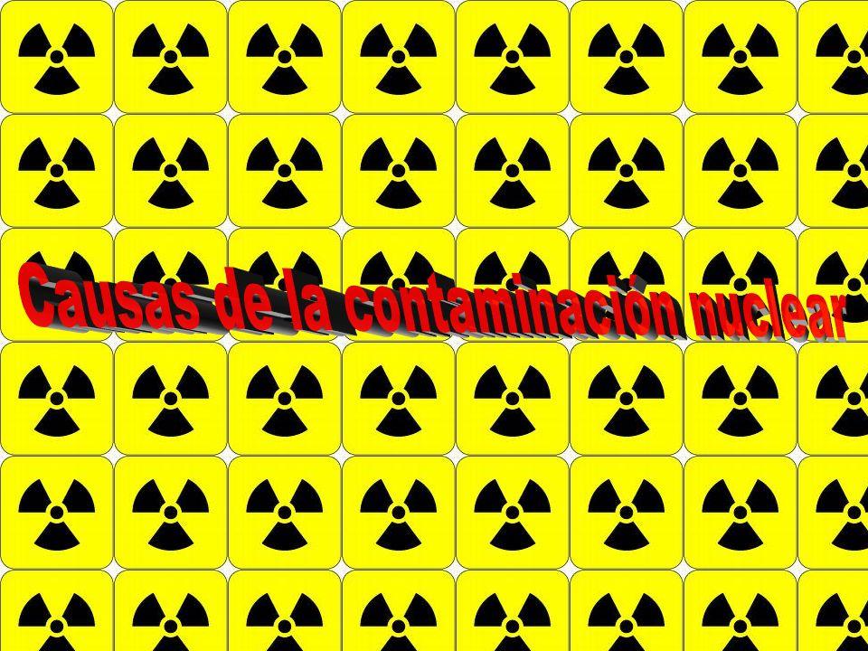 Causas de la contaminación nuclear