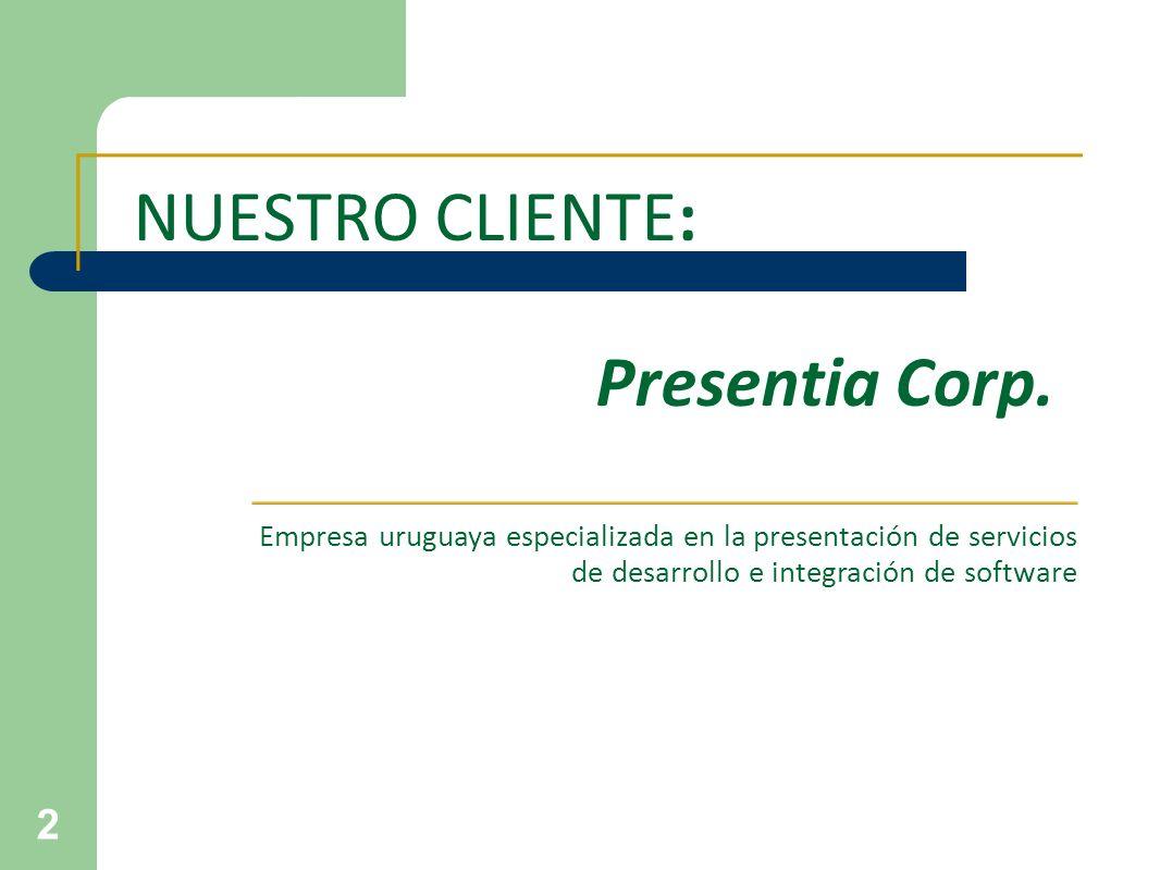 NUESTRO CLIENTE: Presentia Corp.