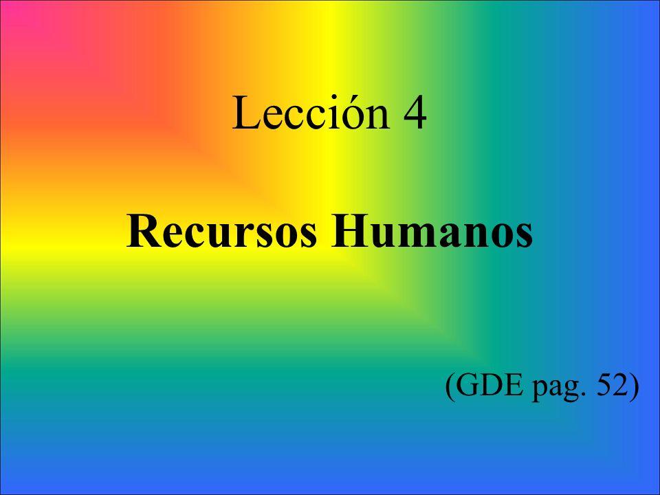 Lección 4 Recursos Humanos (GDE pag. 52)