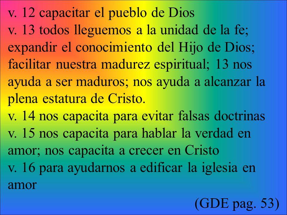 v. 12 capacitar el pueblo de Dios