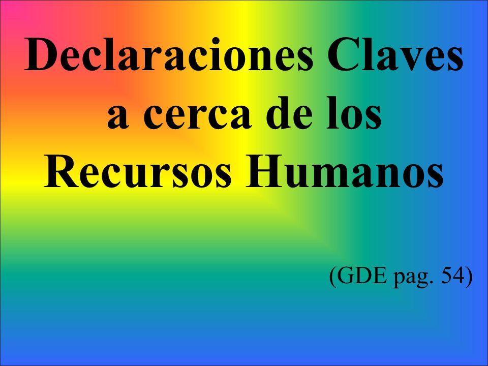 Declaraciones Claves a cerca de los Recursos Humanos