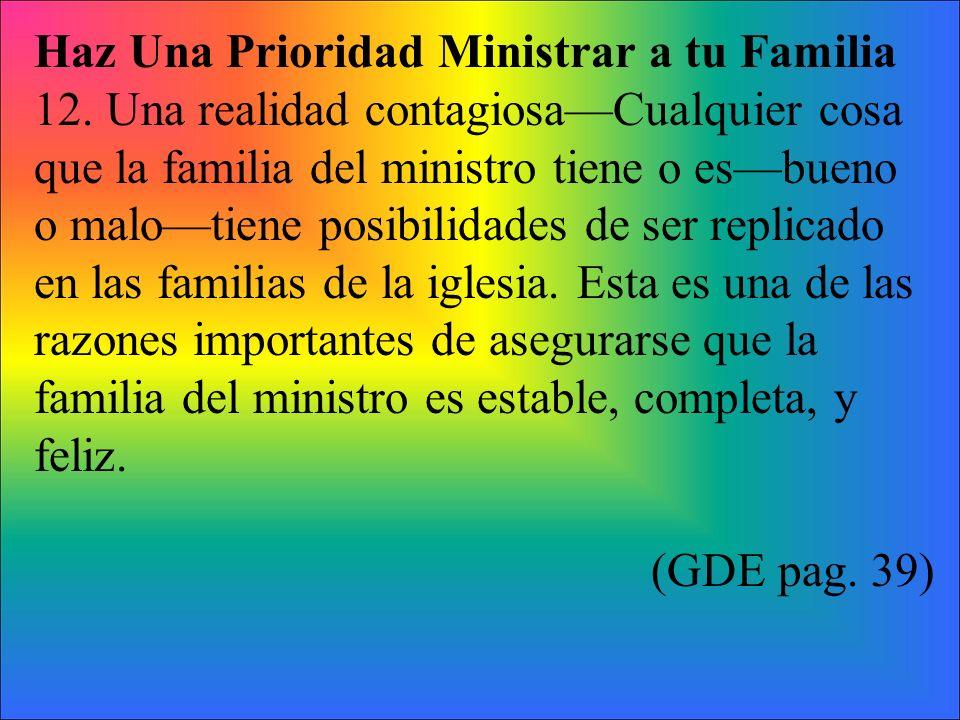 Haz Una Prioridad Ministrar a tu Familia