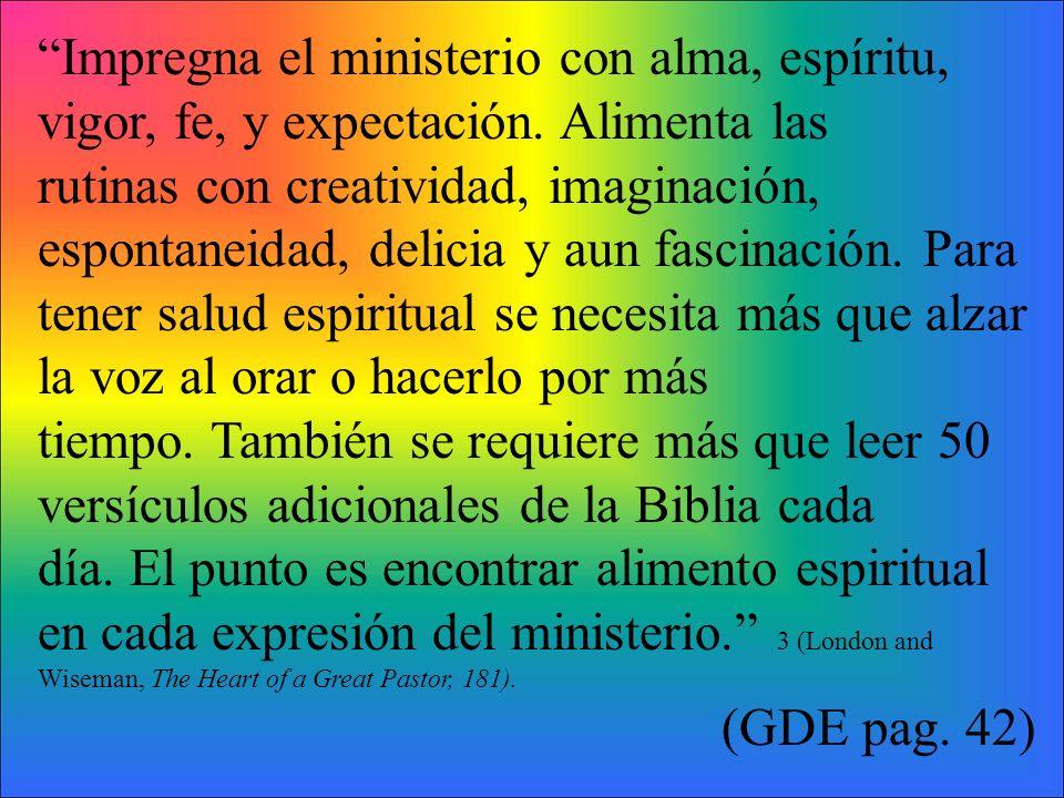 Impregna el ministerio con alma, espíritu, vigor, fe, y expectación