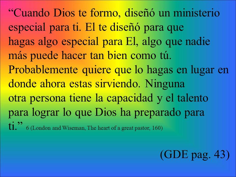 Cuando Dios te formo, diseñó un ministerio especial para ti