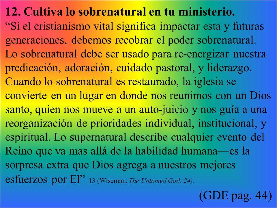 12. Cultiva lo sobrenatural en tu ministerio.
