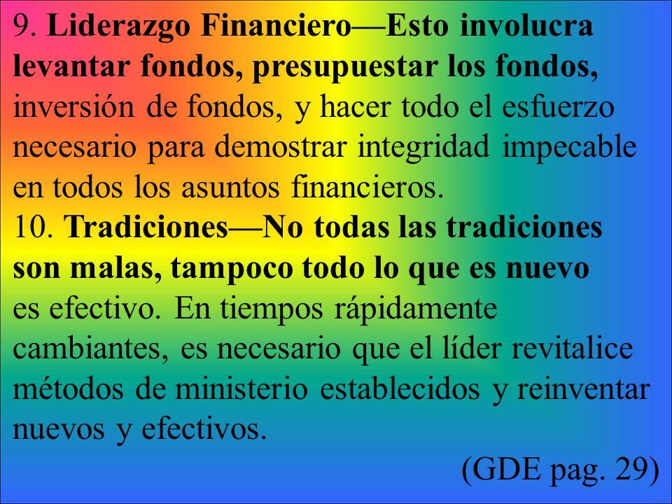 9. Liderazgo Financiero—Esto involucra levantar fondos, presupuestar los fondos,