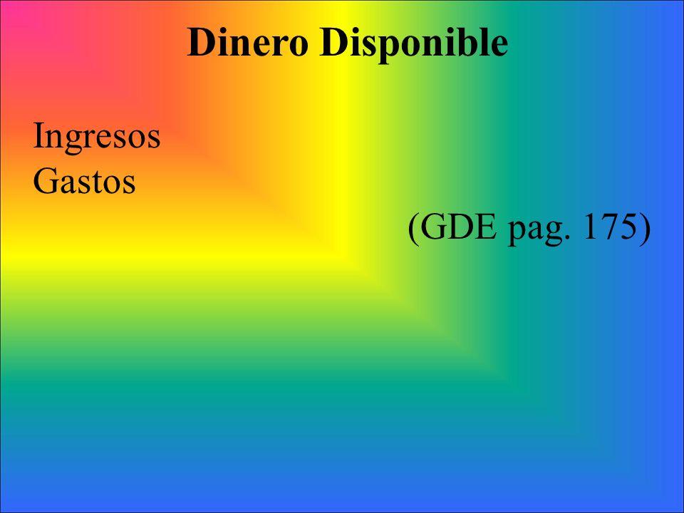 Dinero Disponible Ingresos Gastos (GDE pag. 175)