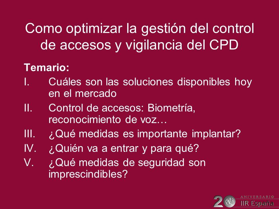 Como optimizar la gestión del control de accesos y vigilancia del CPD