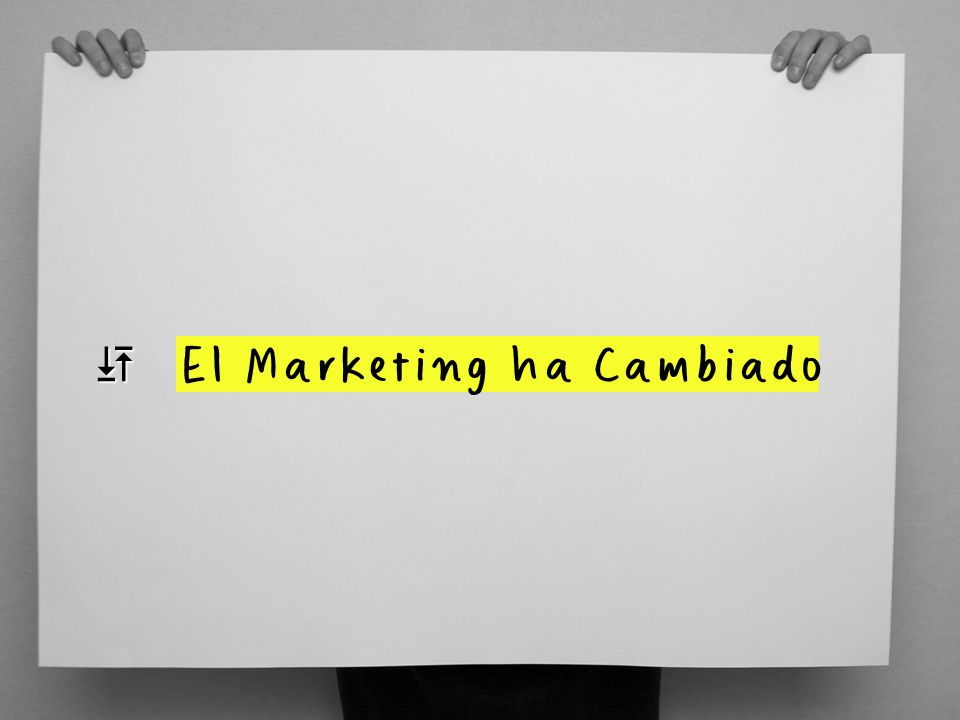 G El Marketing ha Cambiado