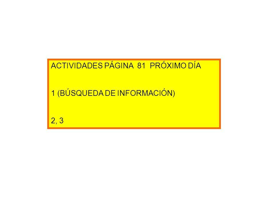 ACTIVIDADES PÁGINA 81 PRÓXIMO DÍA