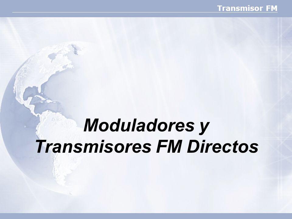 Moduladores y Transmisores FM Directos
