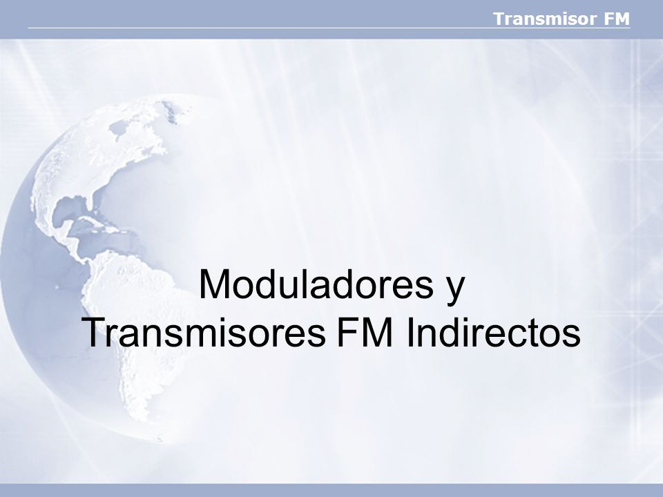 Moduladores y Transmisores FM Indirectos