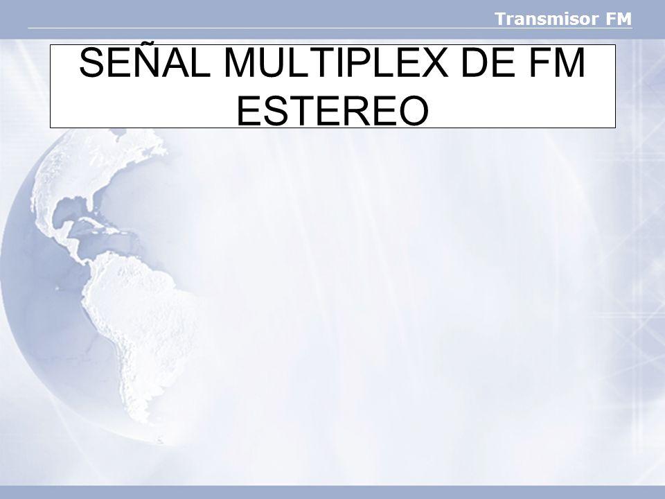 SEÑAL MULTIPLEX DE FM ESTEREO