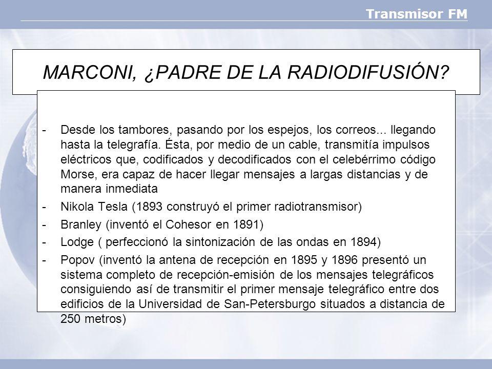 MARCONI, ¿PADRE DE LA RADIODIFUSIÓN