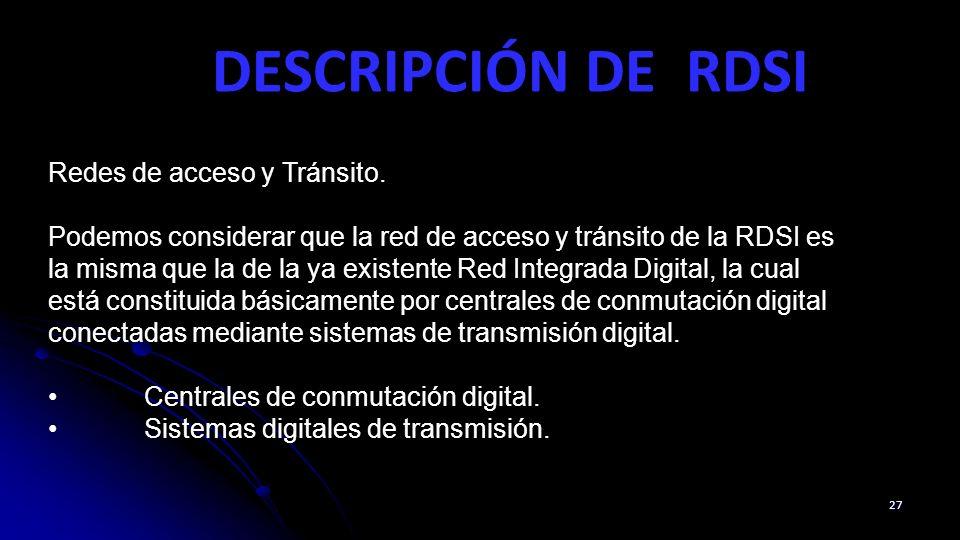 DESCRIPCIÓN DE RDSI Redes de acceso y Tránsito.