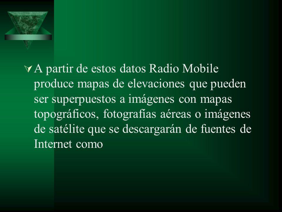 A partir de estos datos Radio Mobile produce mapas de elevaciones que pueden ser superpuestos a imágenes con mapas topográficos, fotografías aéreas o imágenes de satélite que se descargarán de fuentes de Internet como