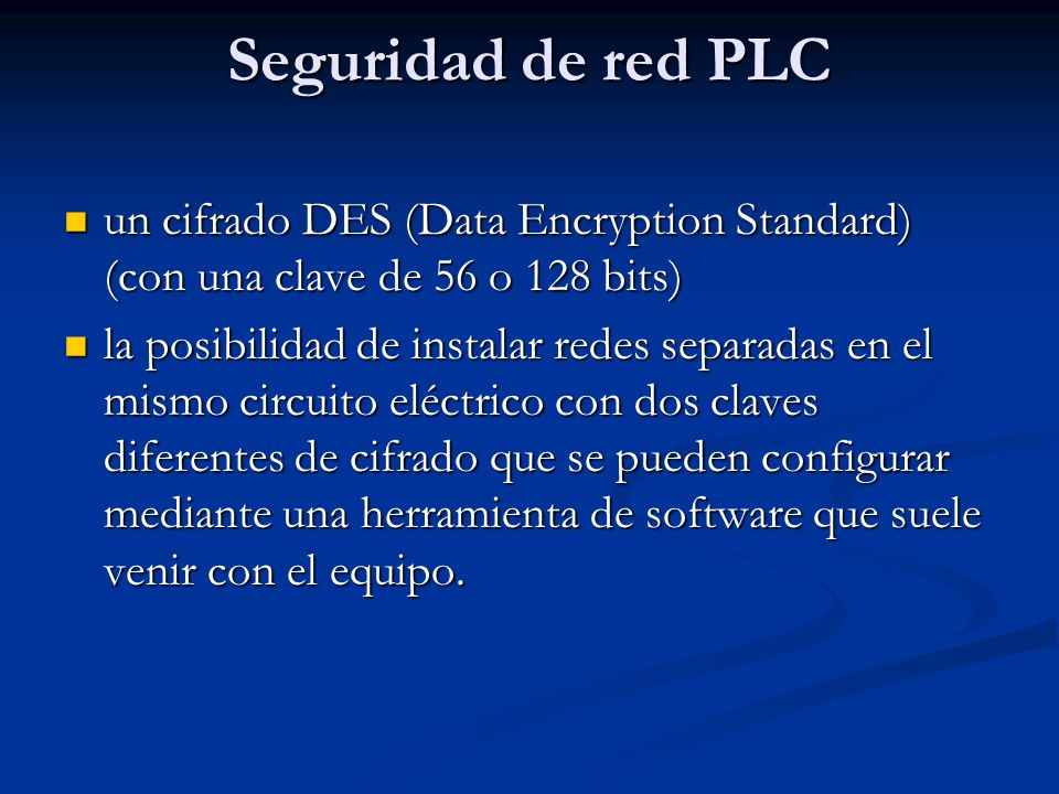 Seguridad de red PLC un cifrado DES (Data Encryption Standard) (con una clave de 56 o 128 bits)