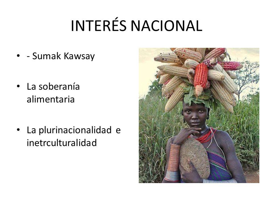 INTERÉS NACIONAL - Sumak Kawsay La soberanía alimentaria