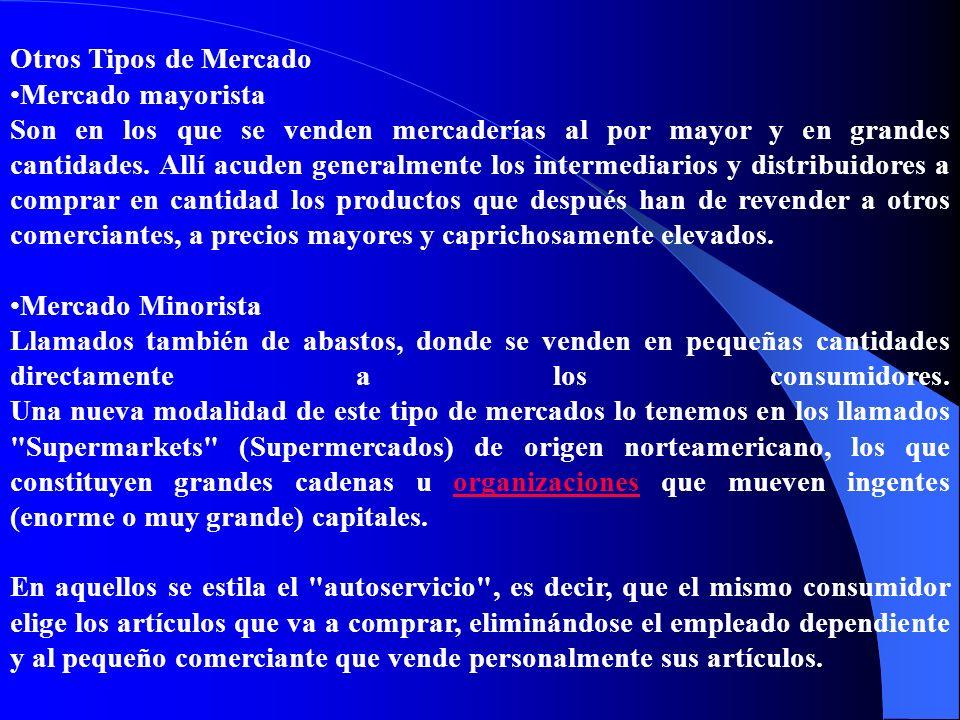 Otros Tipos de Mercado Mercado mayorista.