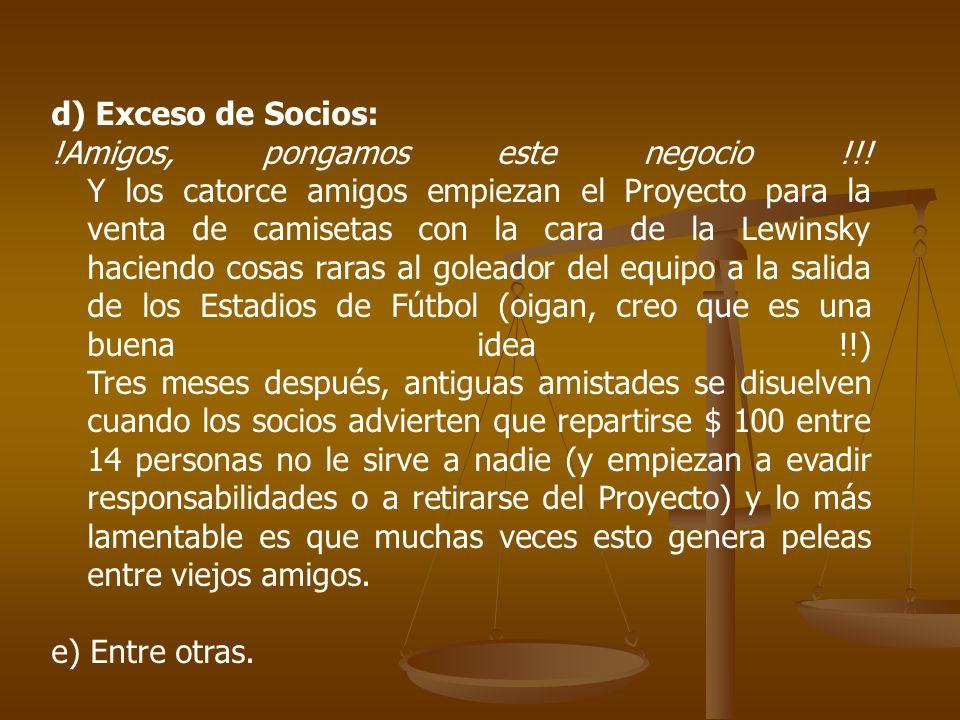 d) Exceso de Socios:
