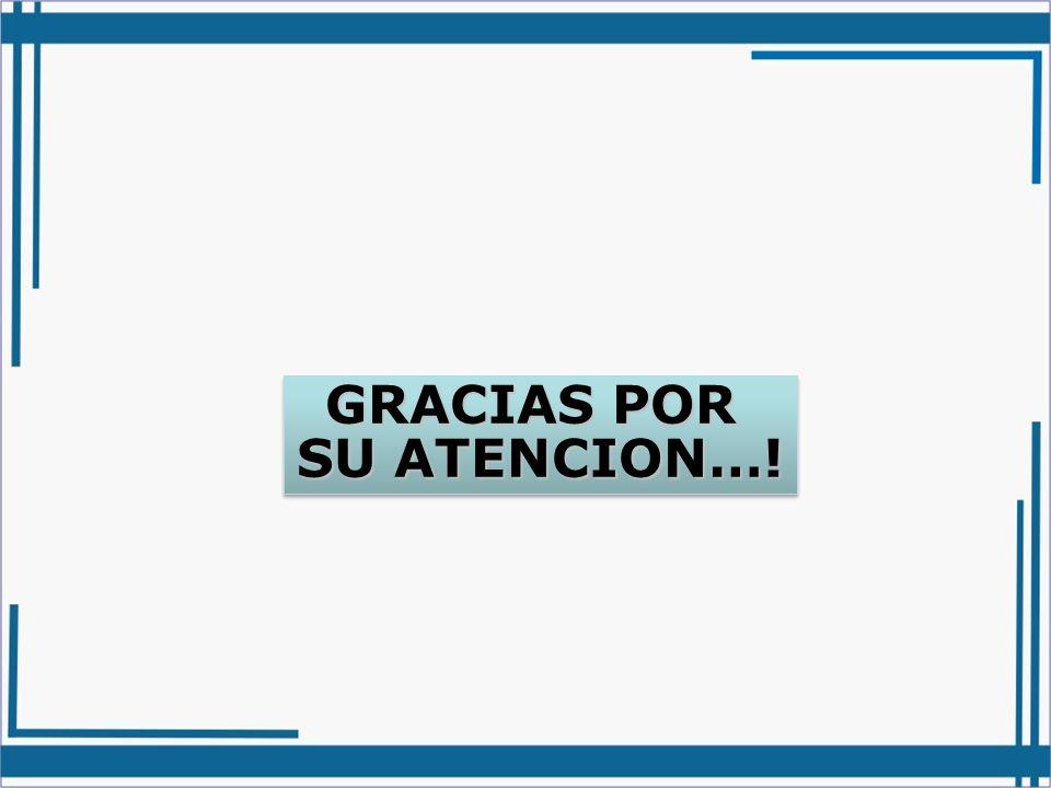 GRACIAS POR SU ATENCION…!