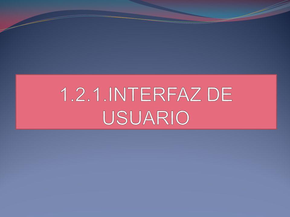 1.2.1.INTERFAZ DE USUARIO