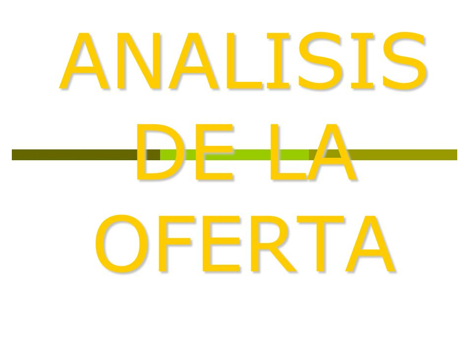 ANALISIS DE LA OFERTA