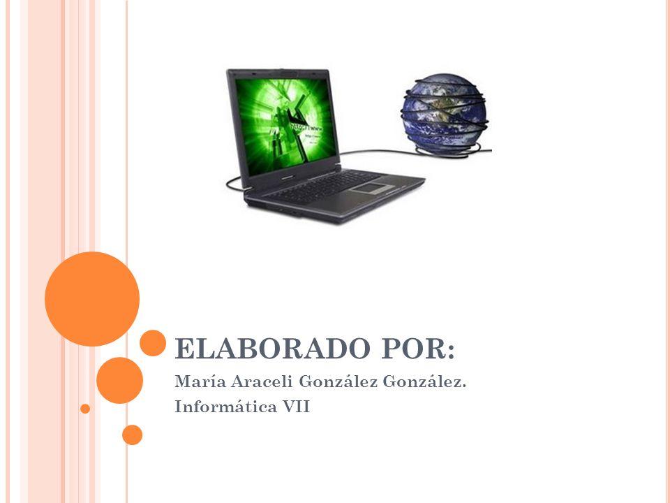 María Araceli González González. Informática VII