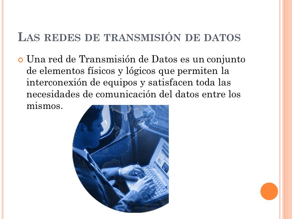 Las redes de transmisión de datos