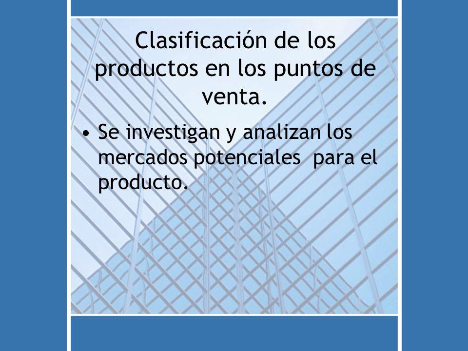 Clasificación de los productos en los puntos de venta.