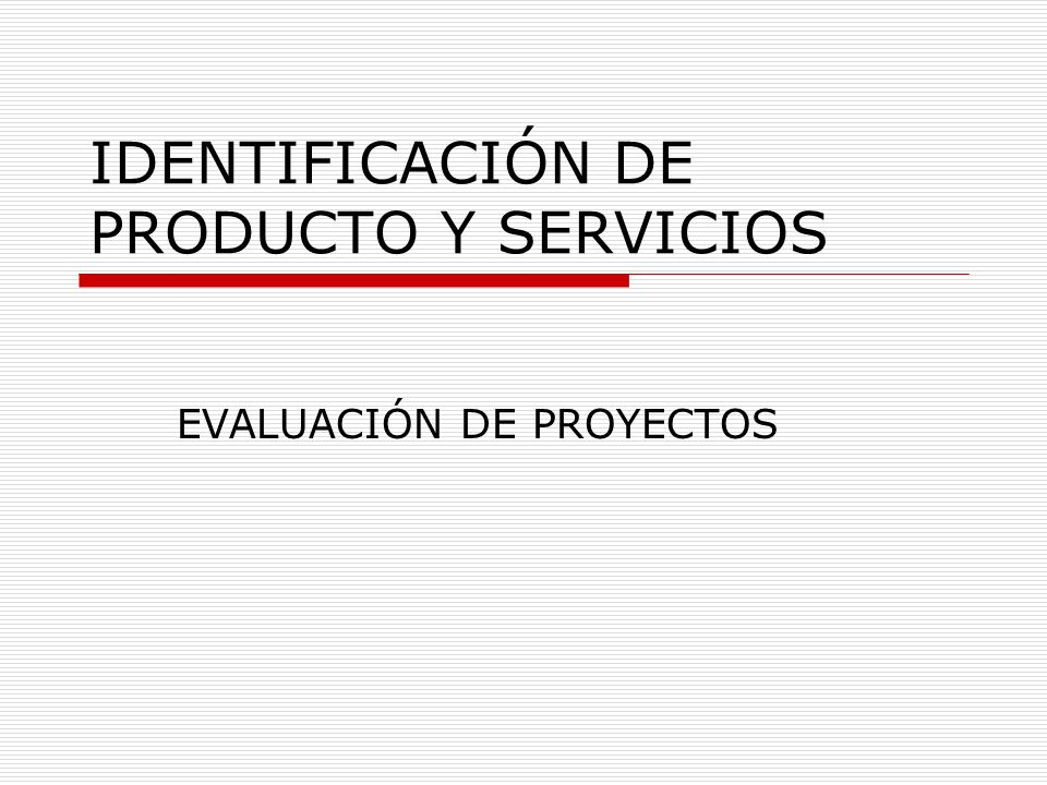IDENTIFICACIÓN DE PRODUCTO Y SERVICIOS