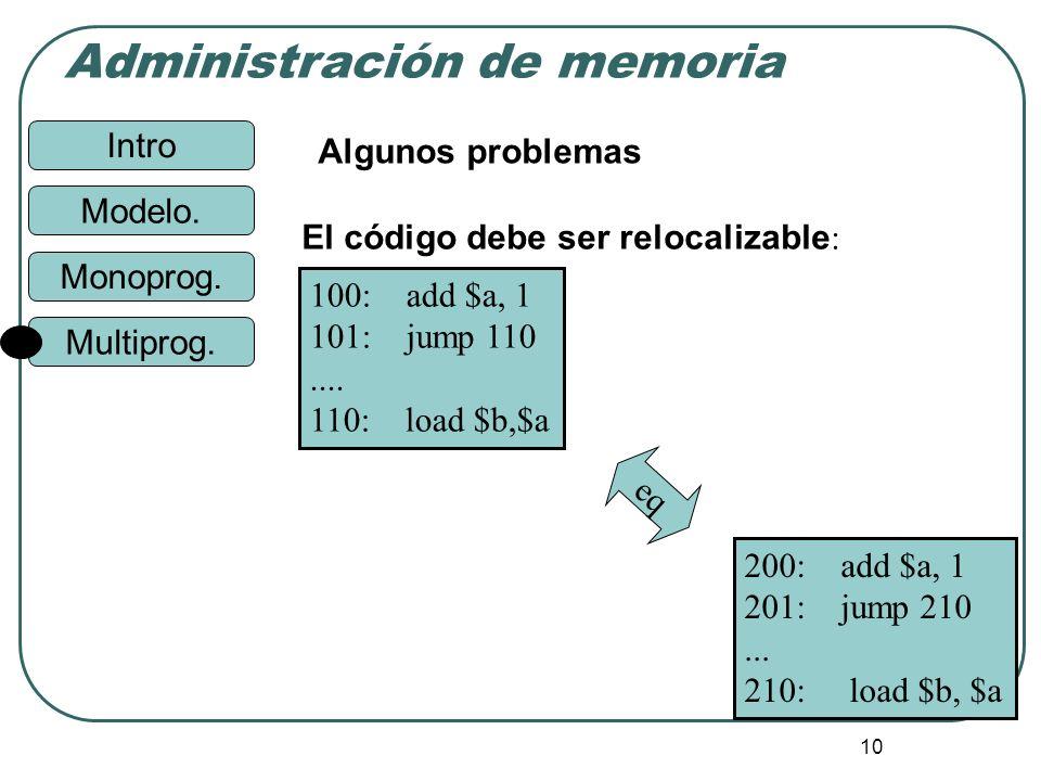 Algunos problemas El código debe ser relocalizable: 100: add $a, 1. 101: jump 110. .... 110: load $b,$a.