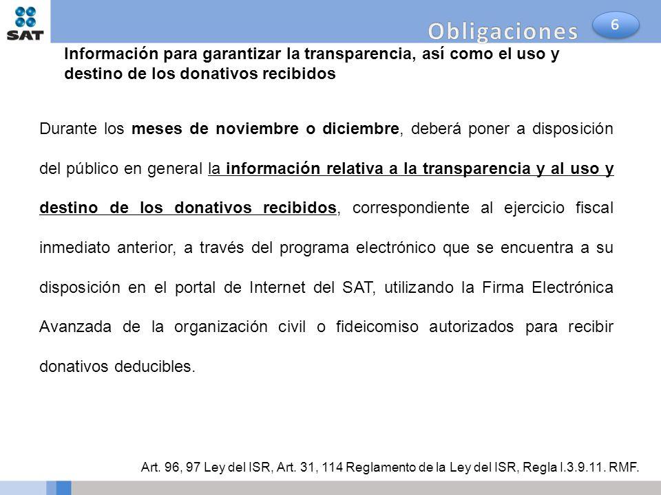 Obligaciones 6. Información para garantizar la transparencia, así como el uso y destino de los donativos recibidos.
