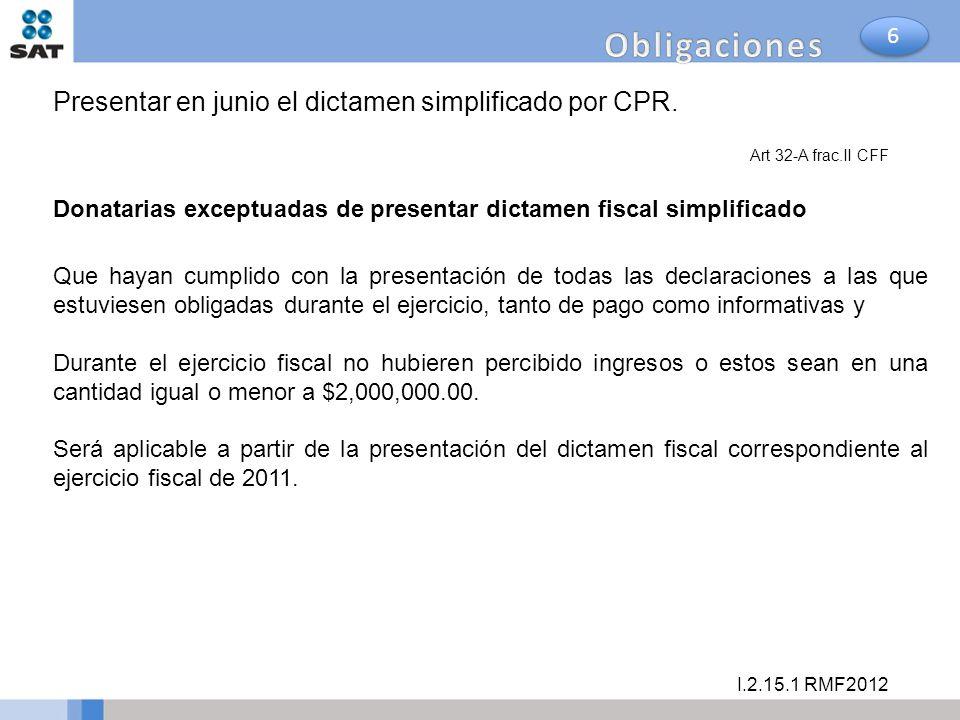 Obligaciones Presentar en junio el dictamen simplificado por CPR. 6