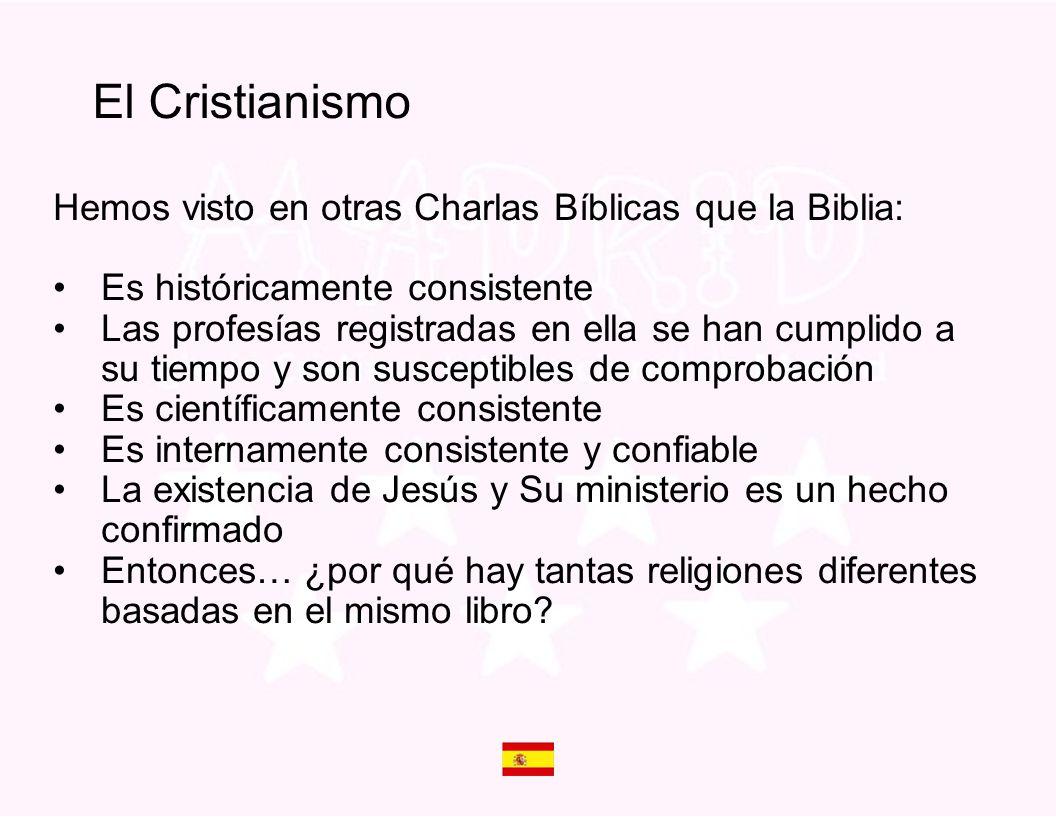 El Cristianismo Hemos visto en otras Charlas Bíblicas que la Biblia: