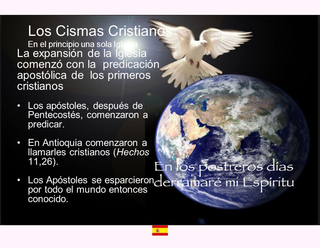 Los Cismas Cristianos En el principio una sola Iglesia