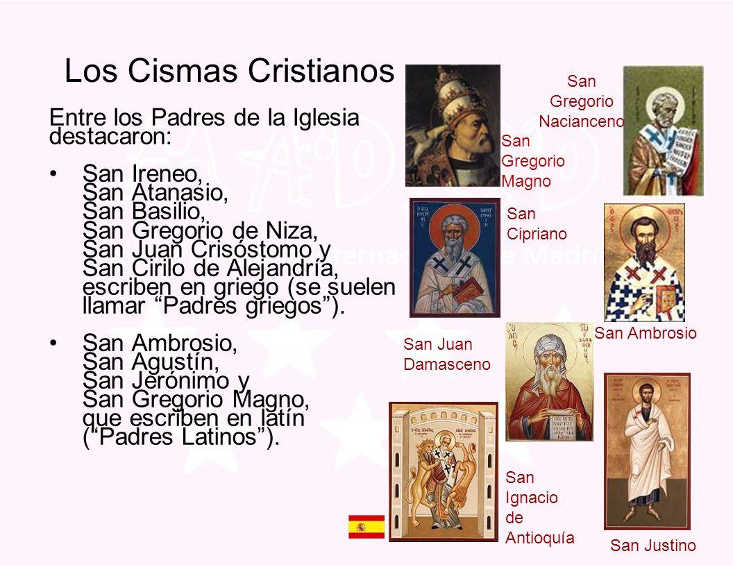 Los Cismas Cristianos Entre los Padres de la Iglesia destacaron: