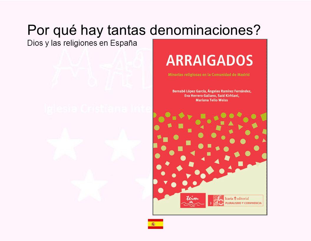 Por qué hay tantas denominaciones Dios y las religiones en España