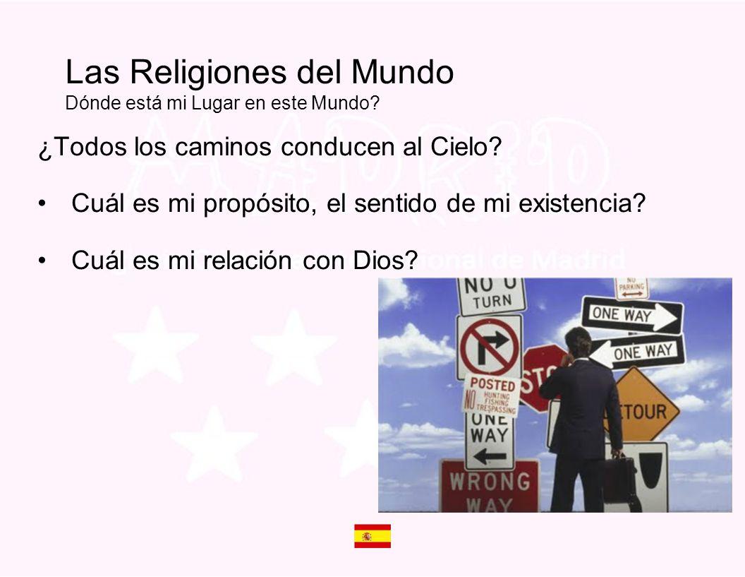 Las Religiones del Mundo Dónde está mi Lugar en este Mundo
