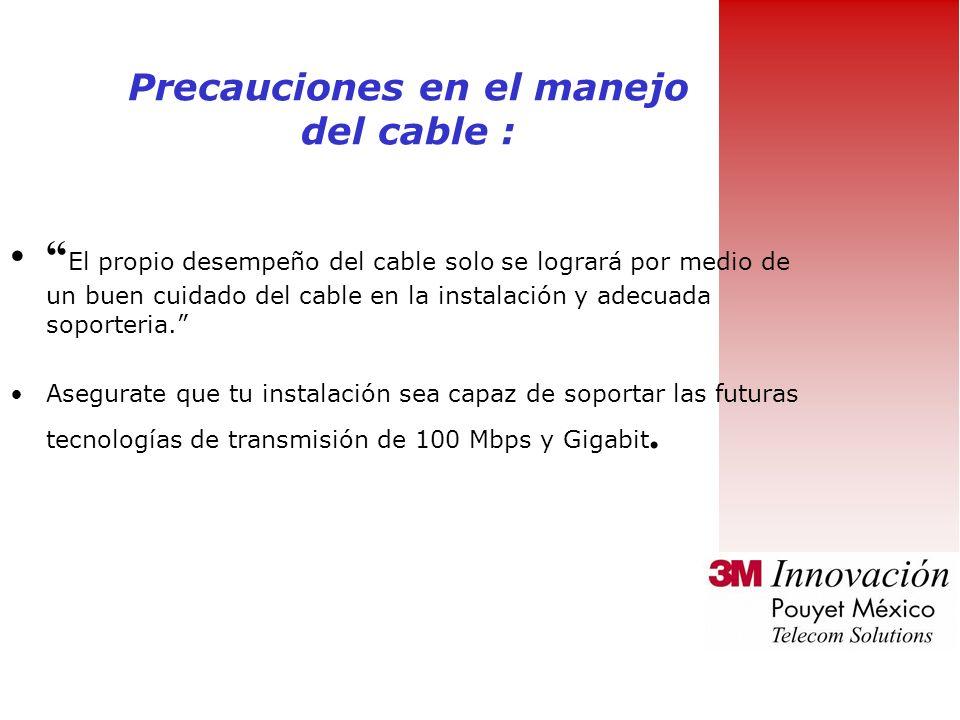Precauciones en el manejo del cable :